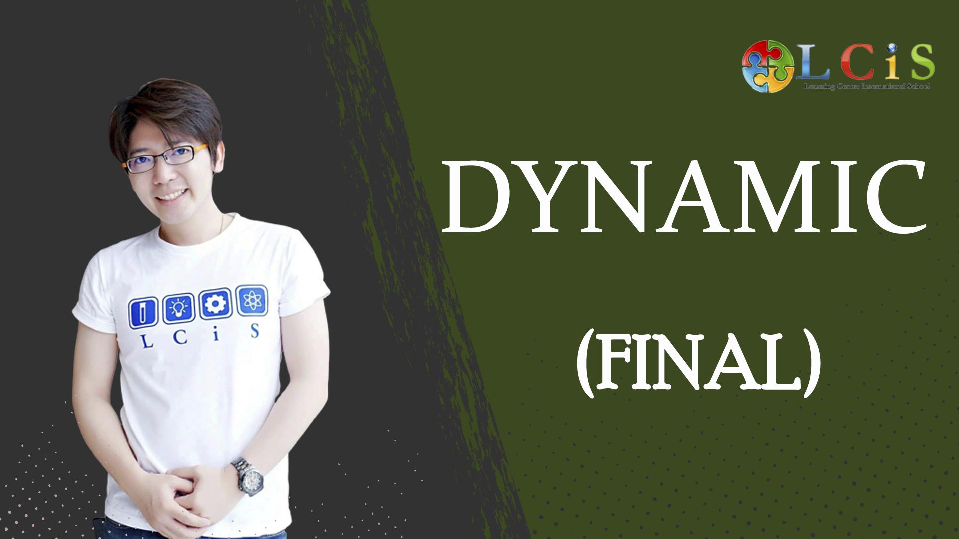 Dynamic (Final)